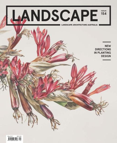 Landscape Architecture Australia — Issue 154 — May 2017