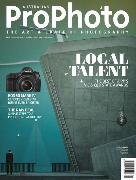 Australian Pro Photo — Volume 73 Issue 4 2017