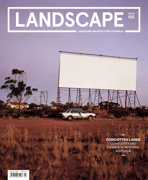 Landscape Architecture Australia — Issue 155 — August 2017