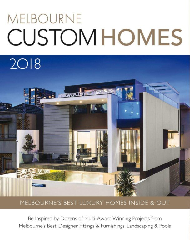 Melbourne Custom Homes – March 2018